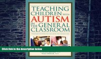 Big Deals  Teaching Children With Autism in the General Classroom: Strategies for Effective