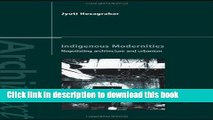 Download Indigenous Modernities: Negotiating Architecture and Urbanism (Architext)  Ebook Online
