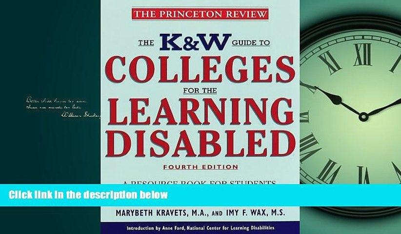 For you K   W  Guide to Colleges for the Learning Disabled, 4/e: A Resource Book for Students,