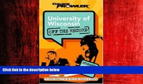Choose Book University of Wisconsin: Off the Record (College Prowler) (College Prowler: University