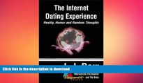 READ BOOK  The Internet Dating Experience: Reality, Humor and Random Thoughts (Boomer Series)