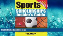 Online eBook The Sports Scholarships Insider s Guide: Getting Money for College at Any Division