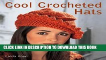 [Read PDF] Cool Crocheted Hats: 40 Contemporary Designs Ebook Online