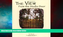 Full [PDF] Downlaod  The View From The Studio Door: How Artists Find Their Way In An Uncertain