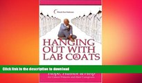 READ BOOK  Hanging Out with Lab Coats: Hope, Humor   Help for Cancer Patients and Their