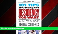 Popular Book 101 Tips to Getting the Residency You Want: A Guide for Medical Students