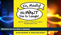 FAVORITE BOOK  No, Really, We Want You to Laugh: Mental Illness and Stand-Up Comedy: Transforming