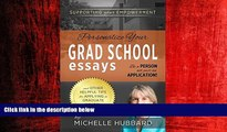 Popular Book Personalize Your Grad School Essays: Be a person not just an application! And other