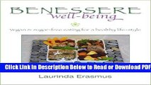 [Get] Benessere well-being: vegan   sugar-free eating for a healthy life-style Popular Online