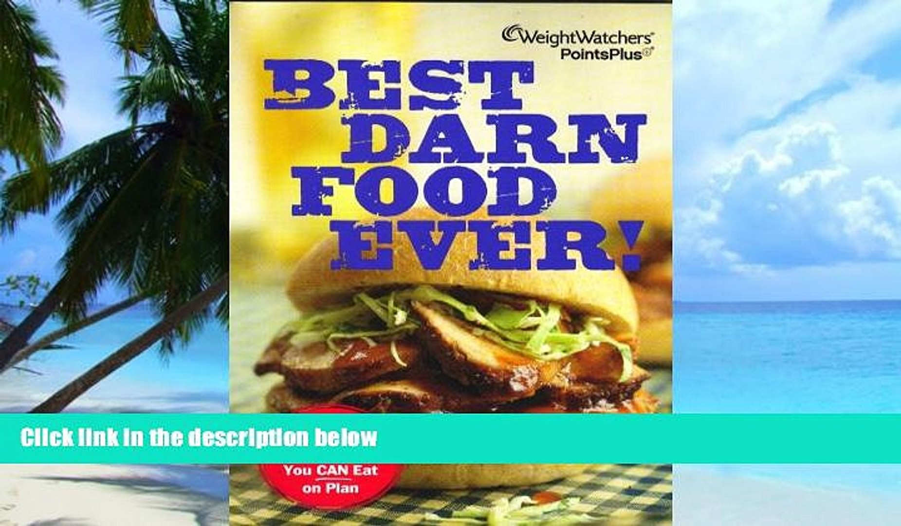 Big Deals  Weight Watchers PointsPlus Best Darn Food Ever Cookbook (140 Comfort Classics)  Free