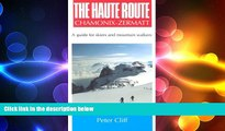 FREE PDF  Haute Route Chamonix-Zermatt: Guide for Skiers and Mountain Walkers  BOOK ONLINE