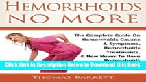 [Reads] Hemorrhoids No More: The Complete Guide On Hemorrhoids Causes   Symptoms, Hemorrhoids