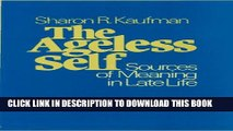 [Read] The Ageless Self: Sources of Meaning in Late Life (Life Course Studies) Full Online