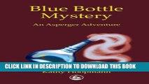 [Read] Blue Bottle Mystery: An Asperger Adventure (Asperger Adventures) Full Online