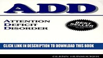 [Read] ADD: Attention Deficit Disorder: A common but often overlooked disorder of children Popular