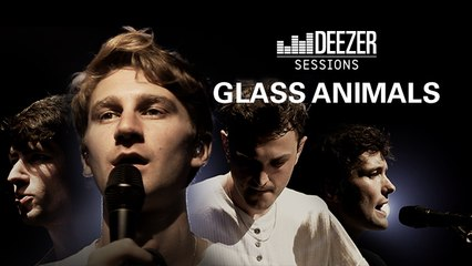 Glass Animals - Deezer Session