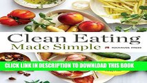[Read] Clean Eating Made Simple: A Healthy Cookbook with Delicious Whole-Food Recipes for Eating
