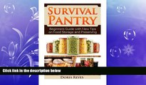 there is  Survival Pantry: Beginners Guide with New Tips on Food Storage and Preserving (Survival