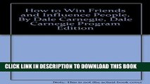 [PDF] How to Win Friends and Influence People, By Dale Carnegie, Dale Carnegie Program Edition