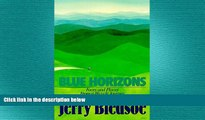 READ book  Blue Horizons: Faces and Places from a Bicycle Journey Along the Blue Ridge Parkway