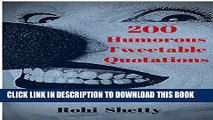 [PDF] 200 Humorous Tweetable Quotations: Funny Quotations to Cheer You Up and Make You Laugh Full