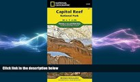 behold  Capitol Reef National Park (National Geographic Trails Illustrated Map)