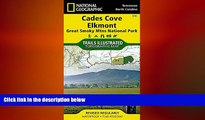 READ book  Cades Cove, Elkmont: Great Smoky Mountains National Park (National Geographic Trails