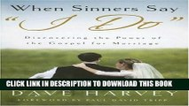 """[PDF] When Sinners Say """"I Do"""": Discovering the Power of the Gospel for Marriage Full Colection"""