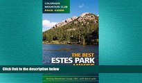 there is  Best Estes Park Hikes: Twenty of the Best Hikes Near Estes Park, Colorado (Colorado