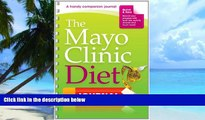 Big Deals  The Mayo Clinic Diet Journal: A handy companion journal  Free Full Read Most Wanted