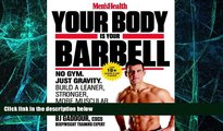 Big Deals  Men s Health Your Body is Your Barbell: No Gym. Just Gravity. Build a Leaner, Stronger,