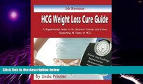 Big Deals  HCG Weight Loss Cure Guide: A Supplemental Guide to Dr. Simeons  Pounds and Inches