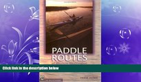 FREE DOWNLOAD  Paddle Routes of Western Washington: 50 Flatwater Trips for Canoe and Kayak