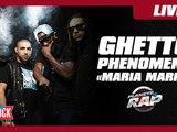"""Ghetto Phénomène """"Maria Maria"""" en live dans Planète Rap !"""