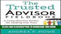 [PDF] The Trusted Advisor Fieldbook: A Comprehensive Toolkit for Leading with Trust Full Online