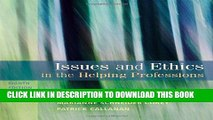 New Book Issues and Ethics in the Helping Professions, 8th Edition (SAB 240 Substance Abuse Issues