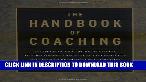 New Book The Handbook of Coaching: A Comprehensive Resource Guide for Managers, Executives,