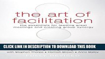 Collection Book The Art of Facilitation: The Essentials for Leading Great Meetings and Creating