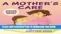 Collection Book A Mother s Care: Color Books Adult (Mothers Care Coloring and Art Book Series)
