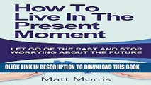 [New] Self Help  How To Live In The Present Moment (Self help, Self help books, Self help books