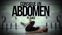 Vida Zen | Consigue un abdomen plano