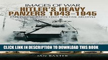 [PDF] Hitler s Heavy Panzers 1943-1945: Rare Photographs from Wartime Archives (Images of War)