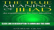 [PDF] The True Meaning of Jihad: An explanation for non-Muslims Full Online