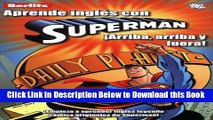 [Reads] Aprende Ingles Con Superman: Arriba, Arriba y Fuera! (Aprende Ingles Con.../ Learn English