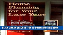 [New] Home Planning for Your Later Years: New Designs, Living Options, Smart Decisions, How to