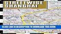 [Read PDF] Streetwise Shanghai Map - Laminated City Center Street Map of Shanghai, China Ebook