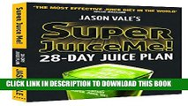 Collection Book Super Juice Me!: 28 Day Juice Plan