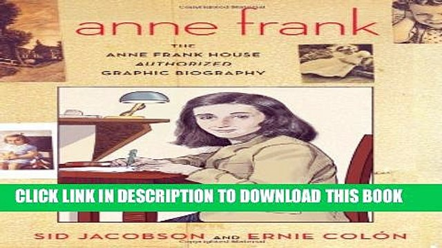 [PDF] Anne Frank: The Anne Frank House Authorized Graphic Biography Full Online