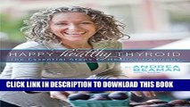 New Book Happy Healthy Thyroid - The Essential Steps to Healing Naturally