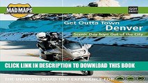 [Read PDF] MAD Maps - Get Outta Town Scenic Road Trips Map - Denver - GOTDEN1 Download Online